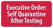 Executive Order - Self Quarantine After Testing