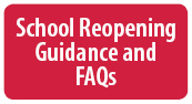 School Reopening Guidance & FAQs